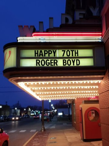 Wildey Theatre Marquee 70th Birthday Salutation to Roger Boyd
